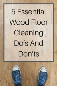 5 Essential Wood Floor Cleaning Do's and Don'ts