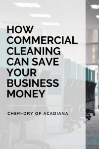 How Commercial Cleaning Can Save Your Business Money