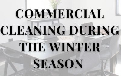Commercial Cleaning During the Winter Season