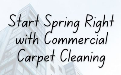Start Spring Right with Commercial Carpet Cleaning
